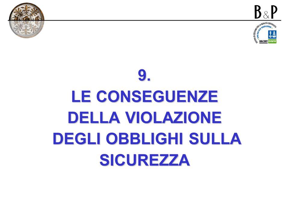 9. LE CONSEGUENZE DELLA VIOLAZIONE DEGLI OBBLIGHI SULLA SICUREZZA