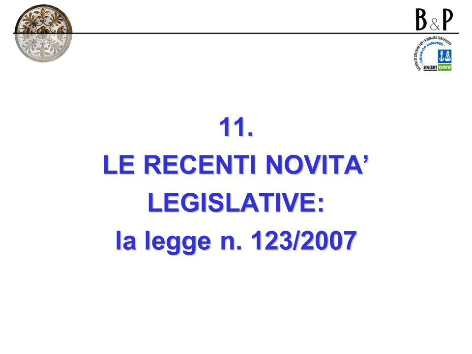 11. LE RECENTI NOVITA' LEGISLATIVE: la legge n. 123/2007