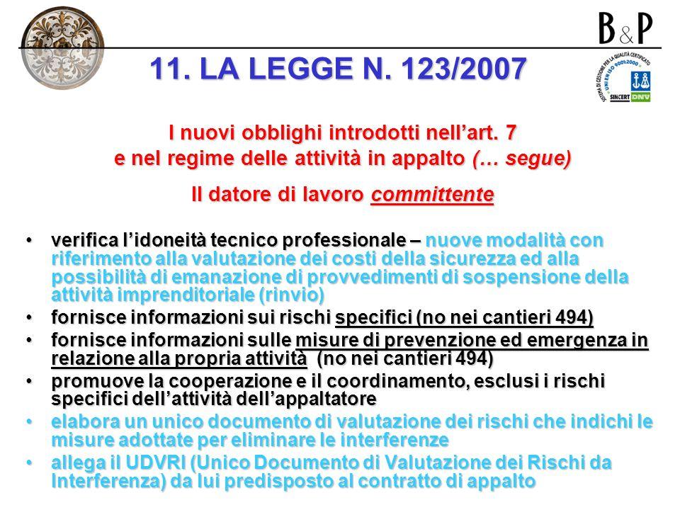 11. LA LEGGE N. 123/2007 I nuovi obblighi introdotti nell'art. 7
