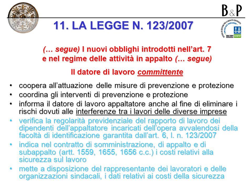 11. LA LEGGE N. 123/2007 (… segue) I nuovi obblighi introdotti nell'art. 7. e nel regime delle attività in appalto (… segue)