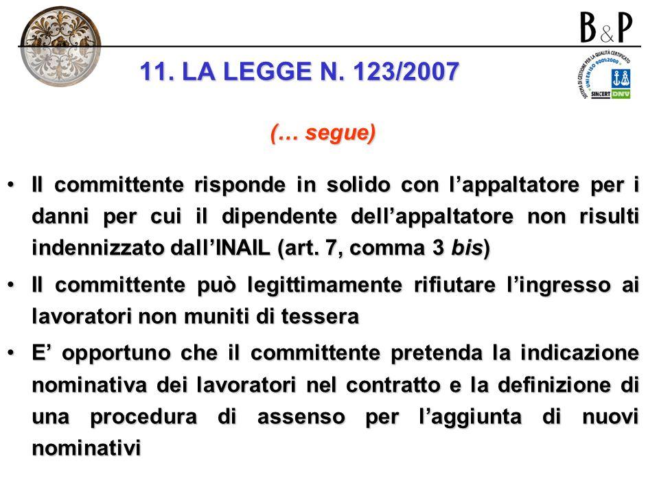 11. LA LEGGE N. 123/2007 (… segue)