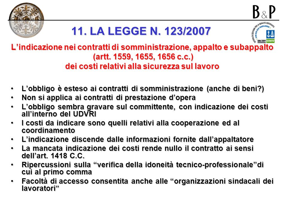 11. LA LEGGE N. 123/2007 L'indicazione nei contratti di somministrazione, appalto e subappalto. (artt. 1559, 1655, 1656 c.c.)