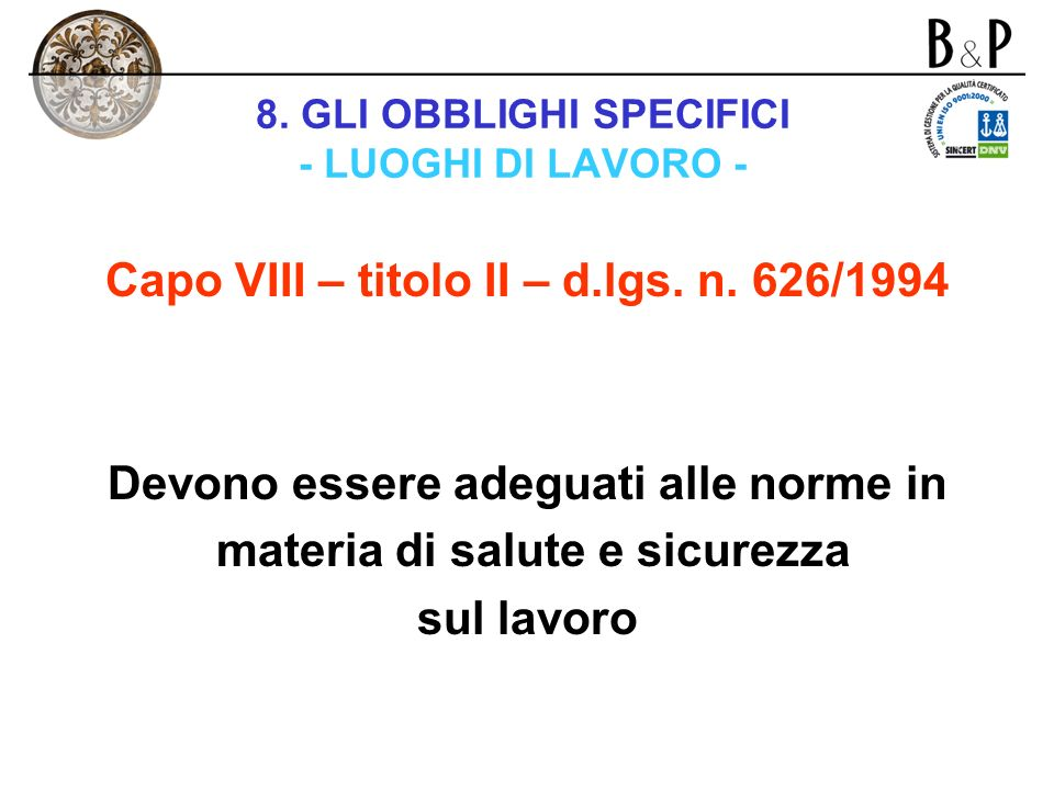 8. GLI OBBLIGHI SPECIFICI - LUOGHI DI LAVORO -