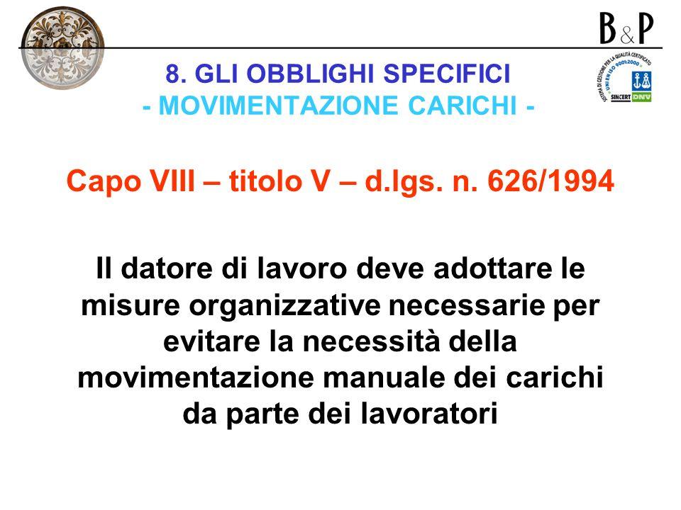 8. GLI OBBLIGHI SPECIFICI - MOVIMENTAZIONE CARICHI -