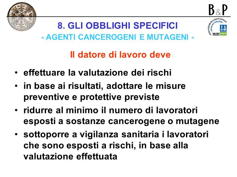 8. GLI OBBLIGHI SPECIFICI - AGENTI CANCEROGENI E MUTAGENI -