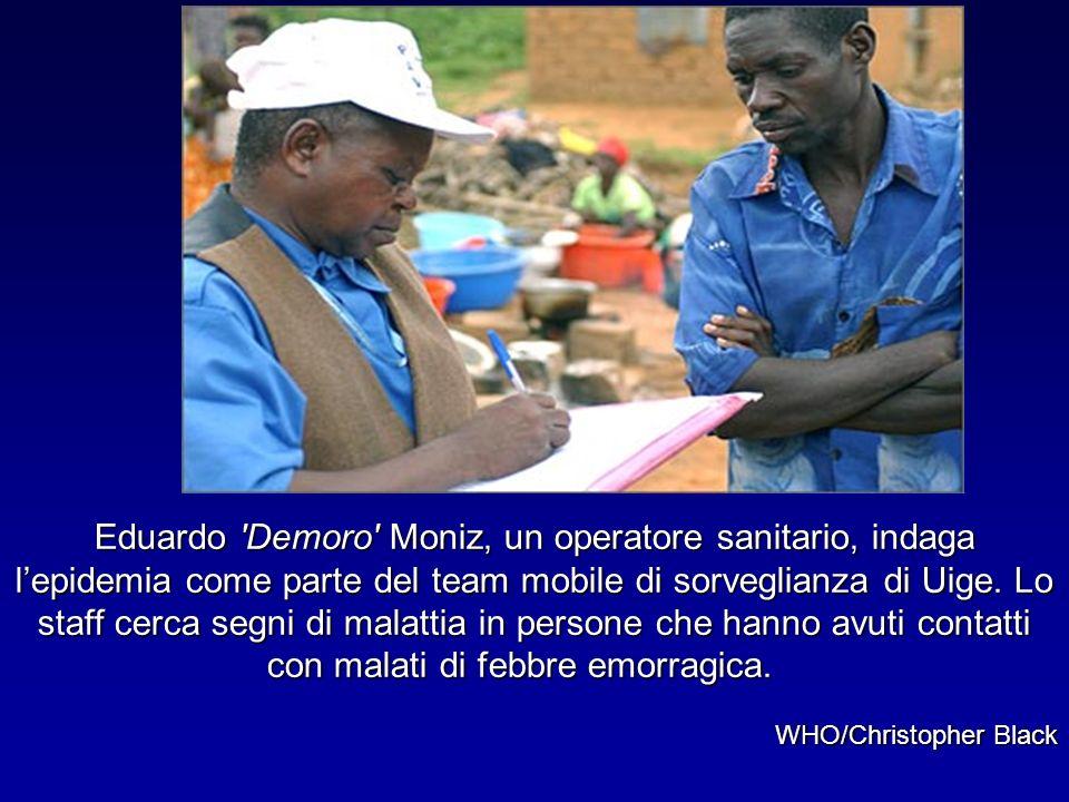 Eduardo Demoro Moniz, un operatore sanitario, indaga l'epidemia come parte del team mobile di sorveglianza di Uige. Lo staff cerca segni di malattia in persone che hanno avuti contatti con malati di febbre emorragica.