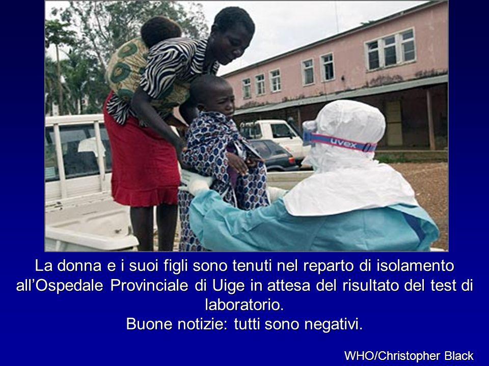La donna e i suoi figli sono tenuti nel reparto di isolamento all'Ospedale Provinciale di Uige in attesa del risultato del test di laboratorio. Buone notizie: tutti sono negativi.
