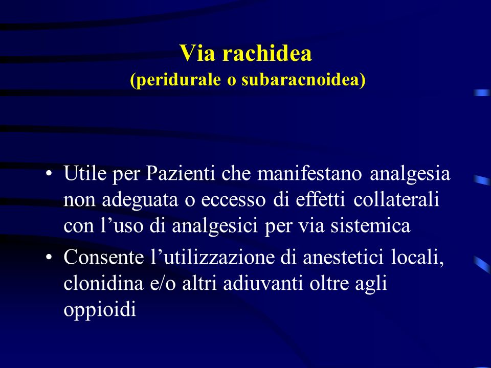 Via rachidea (peridurale o subaracnoidea)