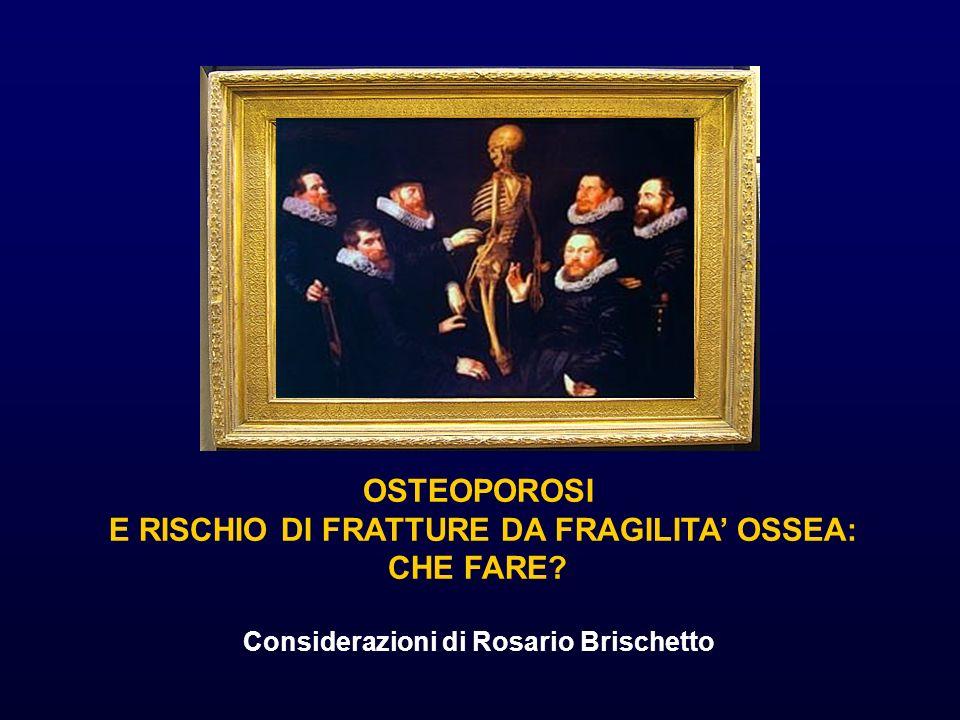 OSTEOPOROSI E RISCHIO DI FRATTURE DA FRAGILITA' OSSEA: CHE FARE