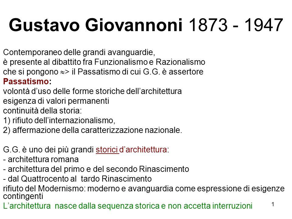 Gustavo Giovannoni 1873 - 1947 Contemporaneo delle grandi avanguardie,