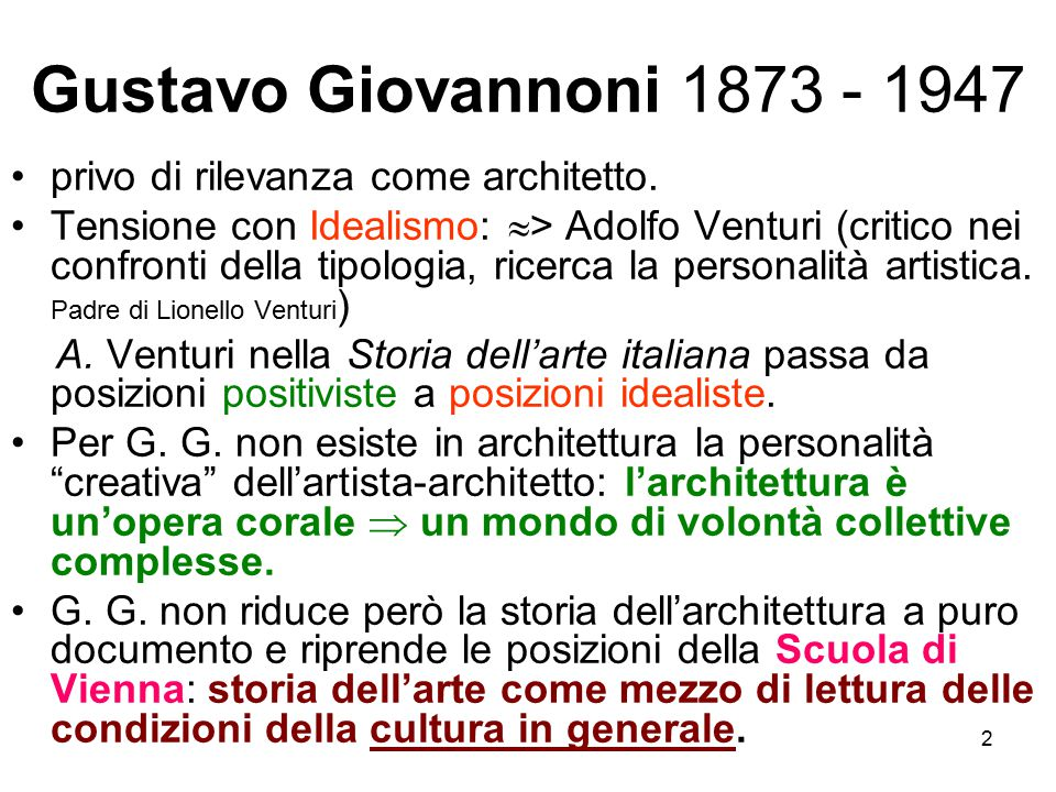 Gustavo Giovannoni 1873 - 1947 privo di rilevanza come architetto.