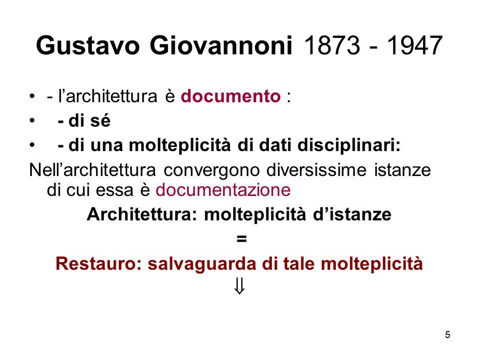 Gustavo Giovannoni 1873 - 1947 - l'architettura è documento : - di sé
