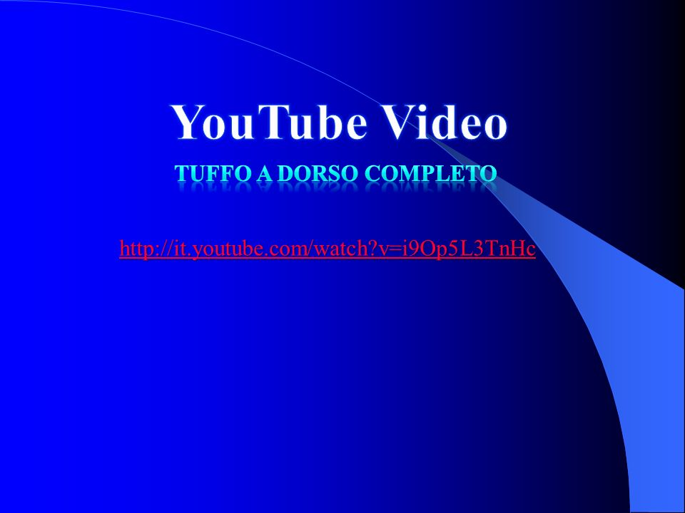 YouTube Video Tuffo a dorso completo