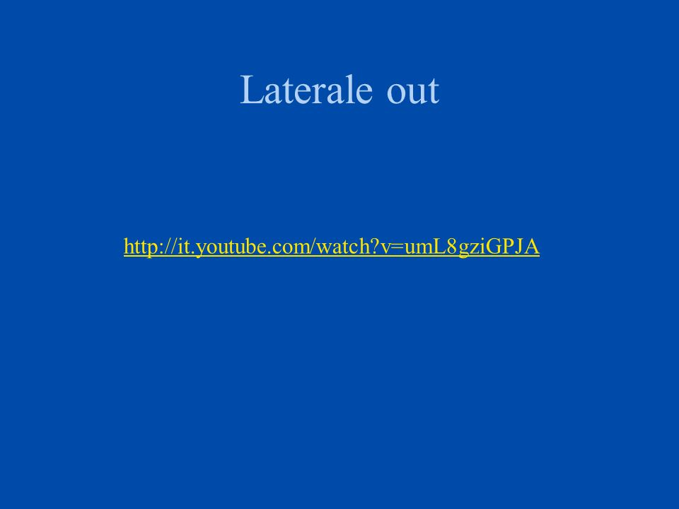 Laterale out   v=umL8gziGPJA