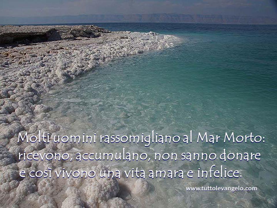Molti uomini rassomigliano al Mar Morto:
