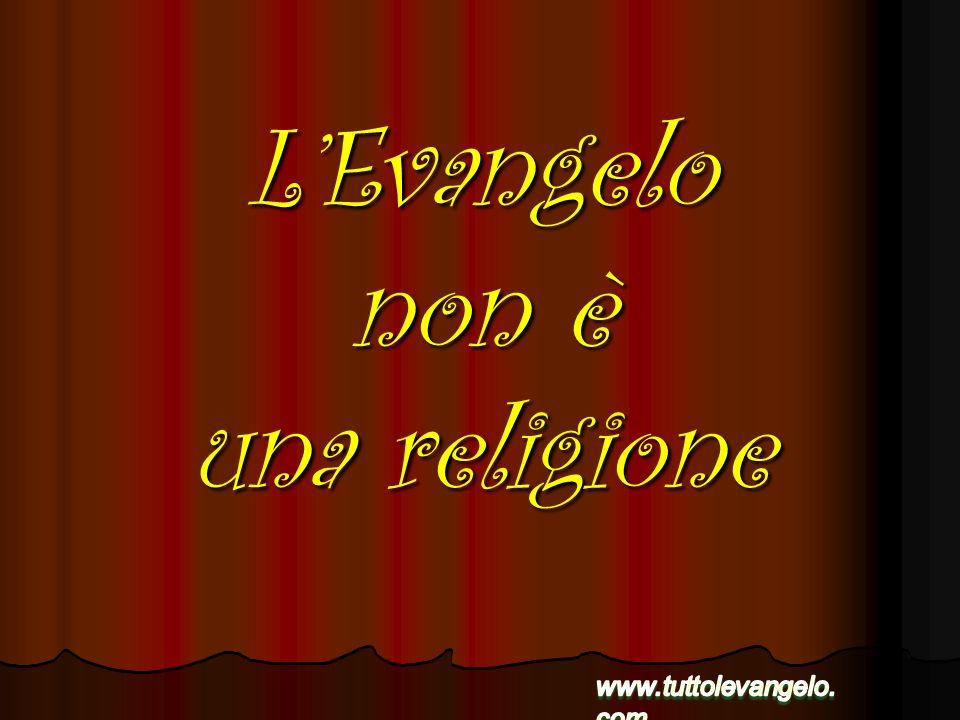 L'Evangelo non è una religione