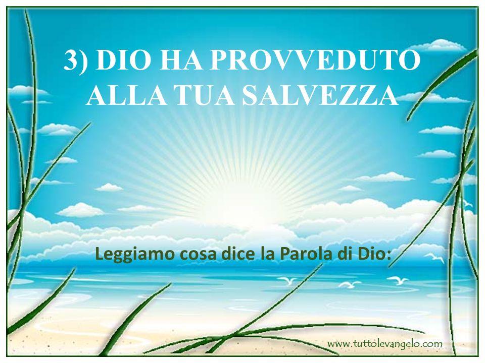 3) DIO HA PROVVEDUTO ALLA TUA SALVEZZA