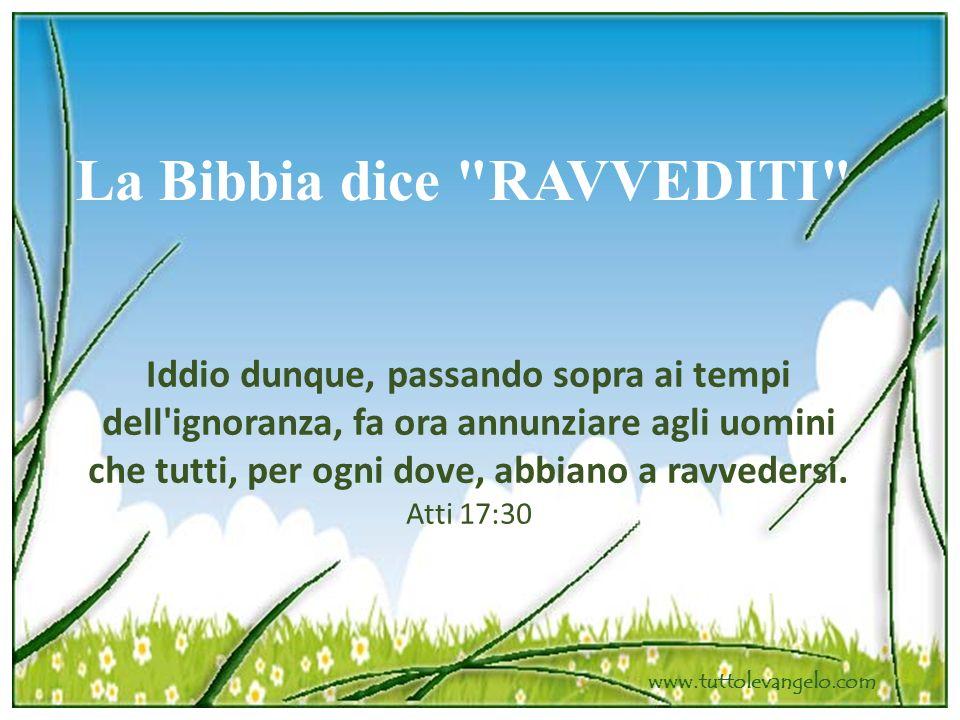 La Bibbia dice RAVVEDITI
