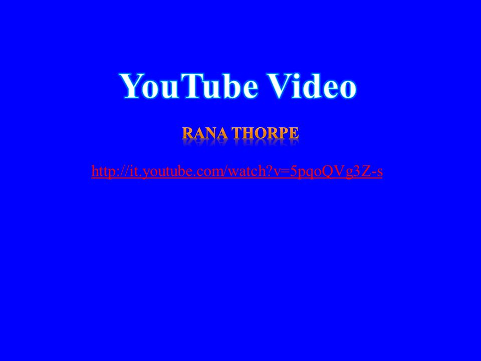 YouTube Video Rana Thorpe http://it.youtube.com/watch v=5pqoQVg3Z-s