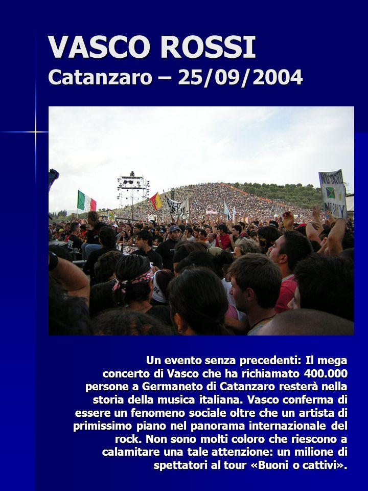 VASCO ROSSI Catanzaro – 25/09/2004