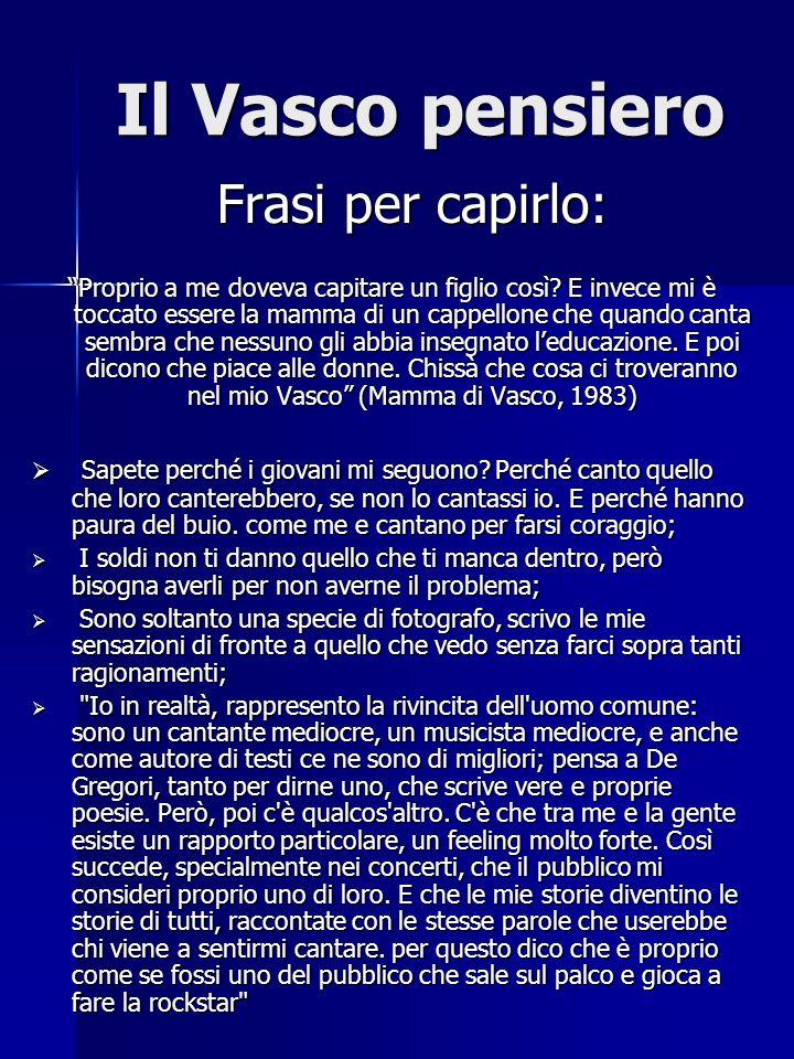 Il Vasco pensiero Frasi per capirlo: