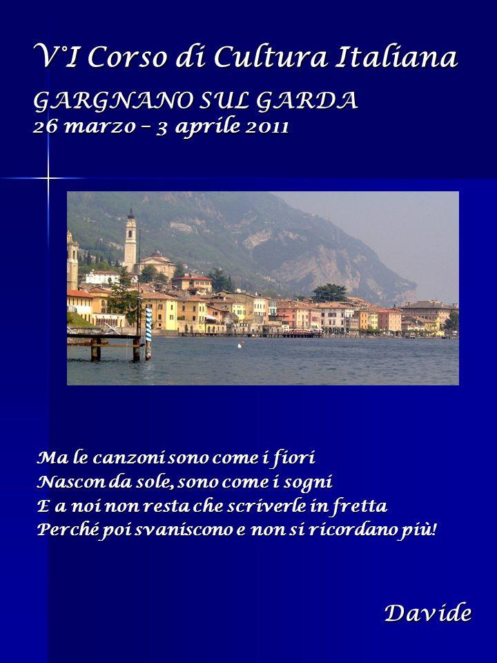 V°I Corso di Cultura Italiana GARGNANO SUL GARDA 26 marzo – 3 aprile 2011