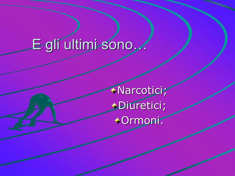 Narcotici; Diuretici; Ormoni.