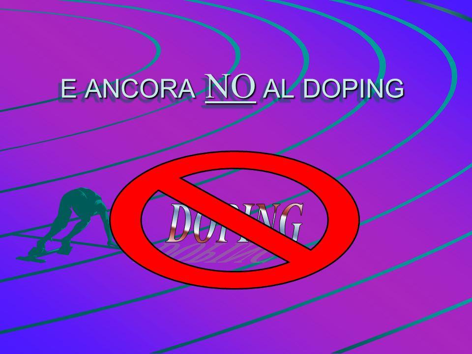 E ANCORA NO AL DOPING DOPING