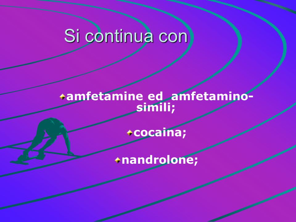 amfetamine ed amfetamino-simili; cocaina; nandrolone;