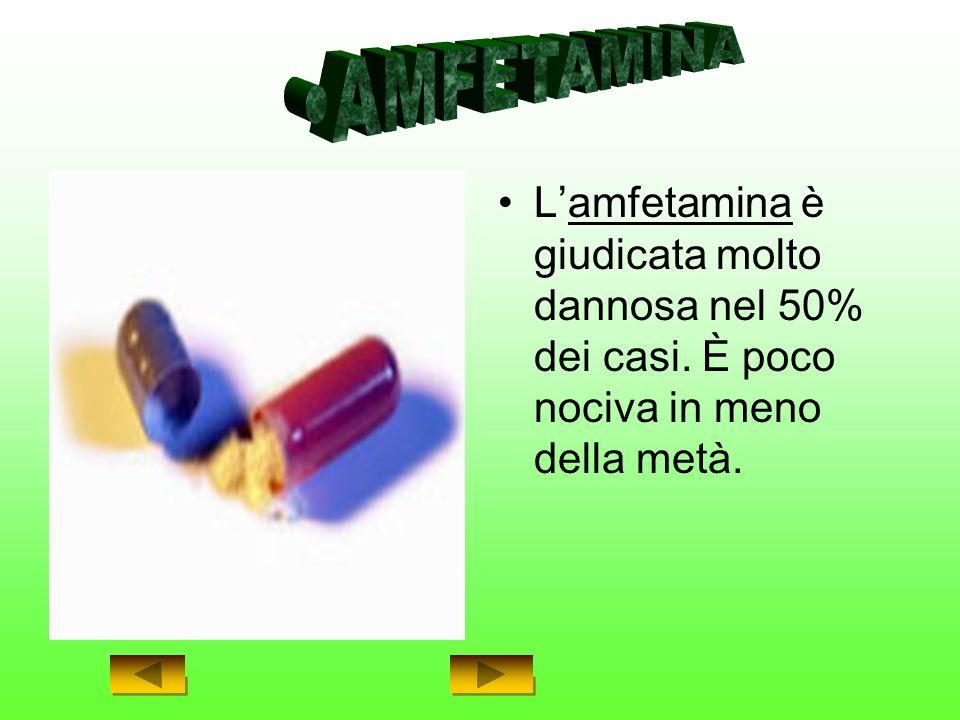 AMFETAMINA L'amfetamina è giudicata molto dannosa nel 50% dei casi.