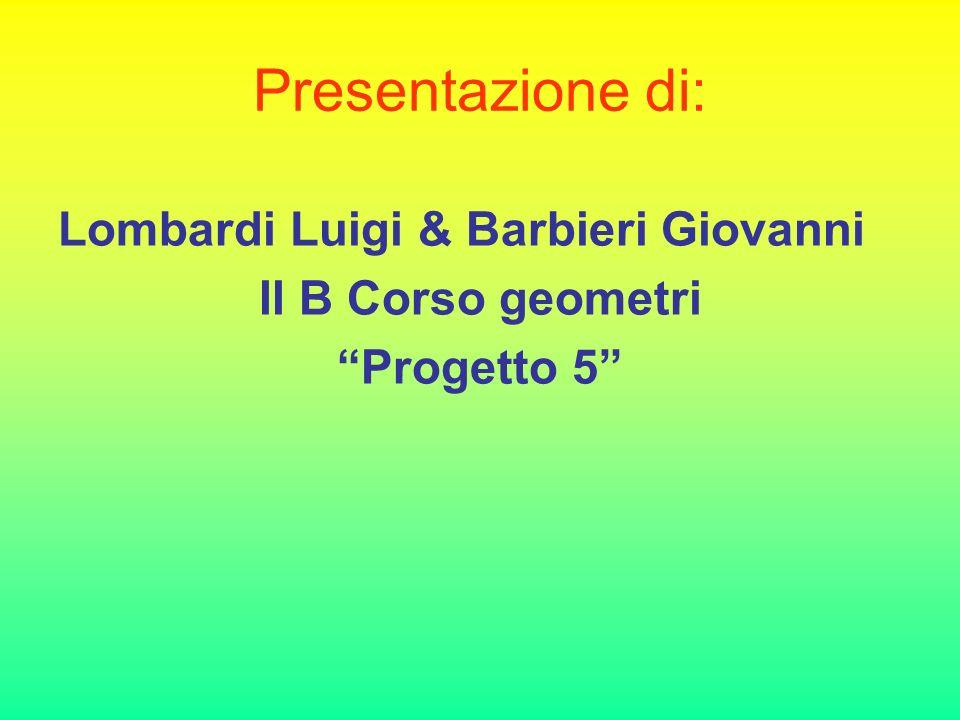 Presentazione di: Lombardi Luigi & Barbieri Giovanni
