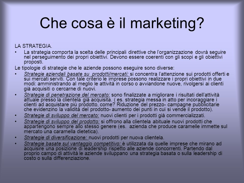 Che cosa è il marketing LA STRATEGIA.