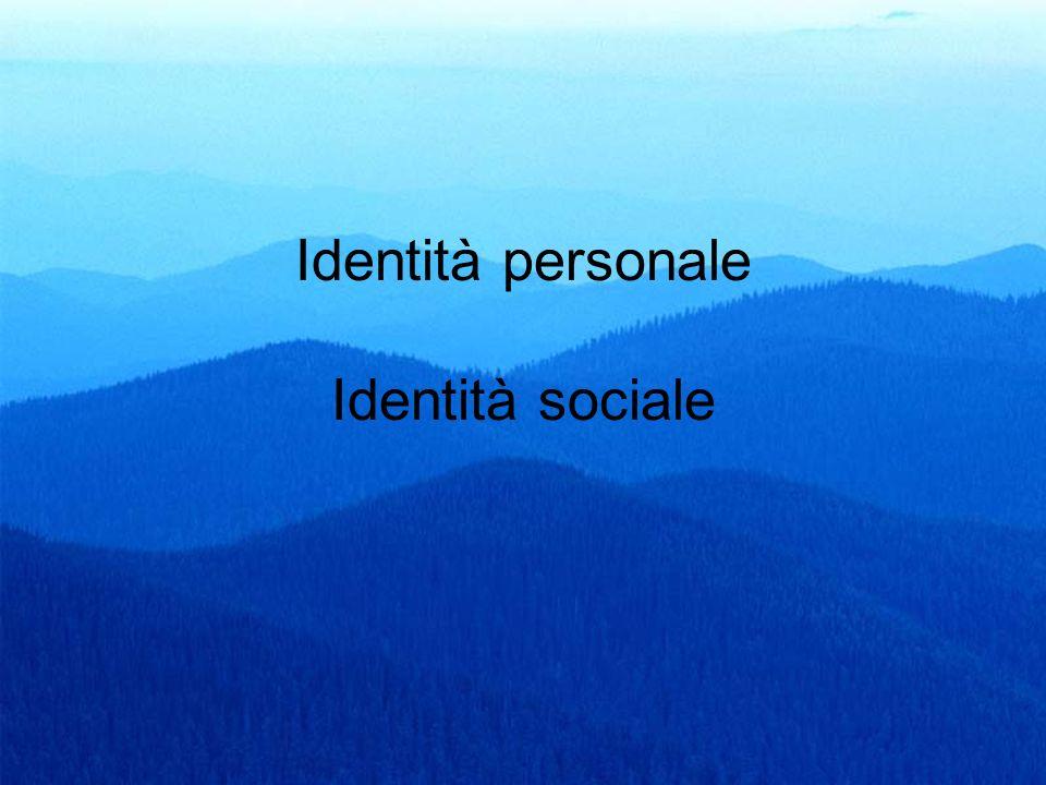 Identità personale Identità sociale