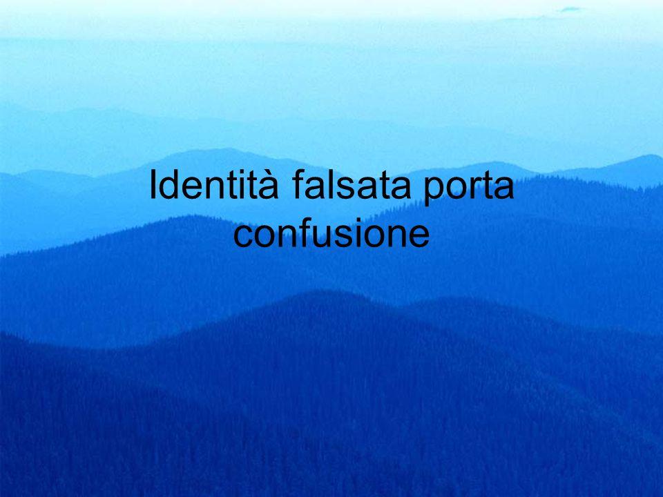 Identità falsata porta confusione