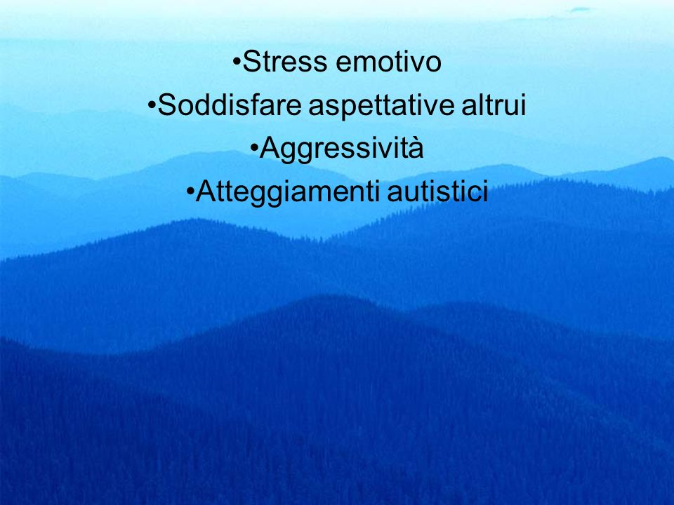 Soddisfare aspettative altrui Aggressività Atteggiamenti autistici