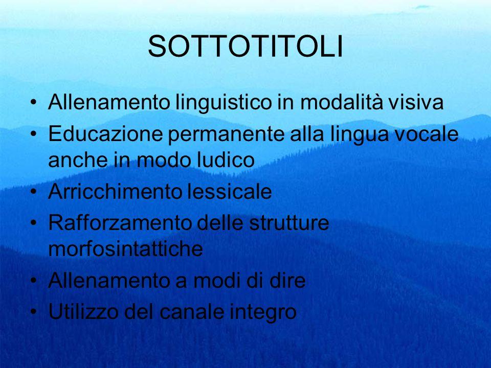 SOTTOTITOLI Allenamento linguistico in modalità visiva