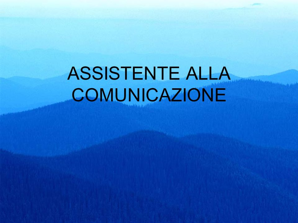 ASSISTENTE ALLA COMUNICAZIONE