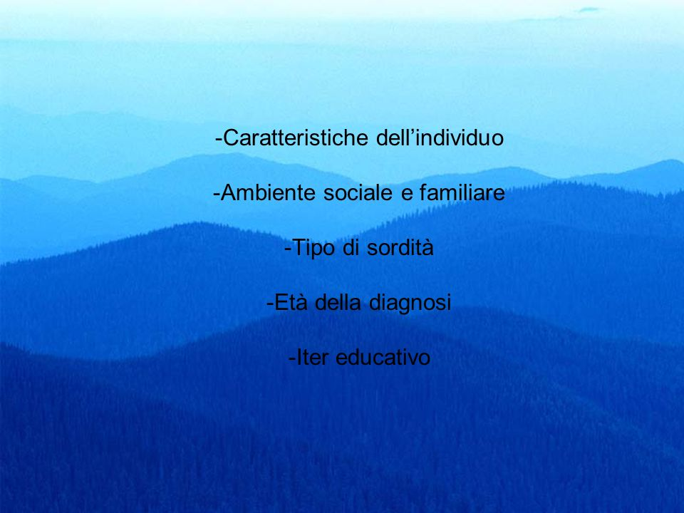 Caratteristiche dell'individuo Ambiente sociale e familiare