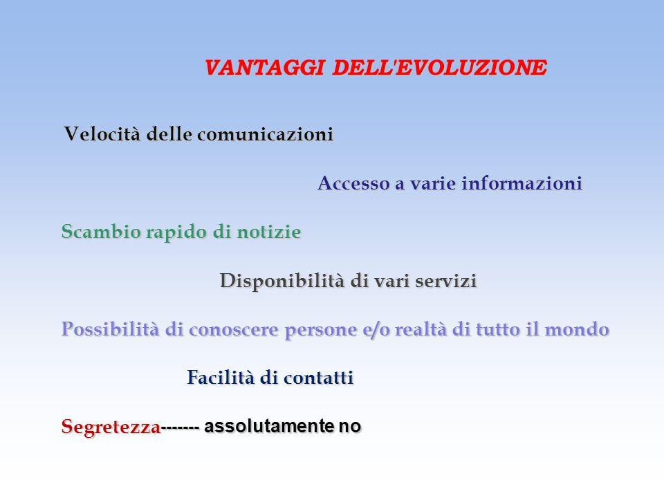 VANTAGGI DELL EVOLUZIONE