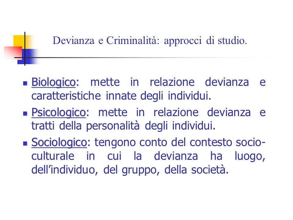 Devianza e Criminalità: approcci di studio.