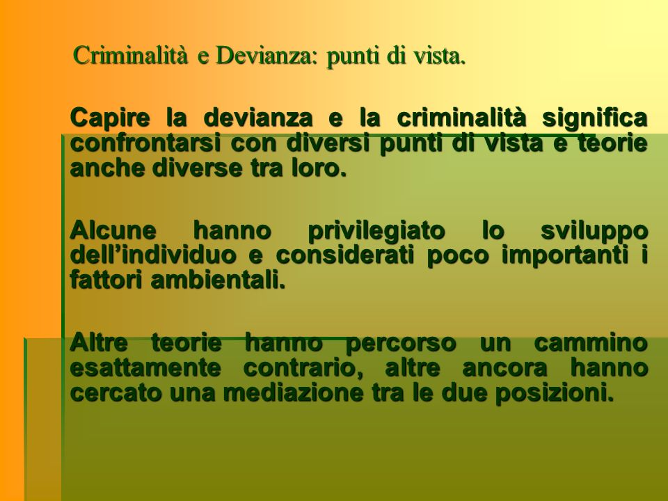 Criminalità e Devianza: punti di vista.