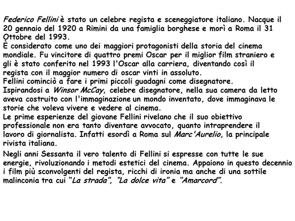Federico Fellini è stato un celebre regista e sceneggiatore italiano