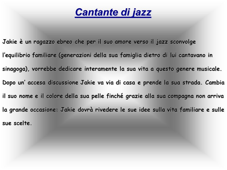 Cantante di jazzJakie è un ragazzo ebreo che per il suo amore verso il jazz sconvolge.