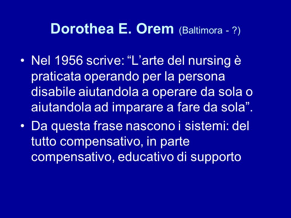 Dorothea E. Orem (Baltimora - )