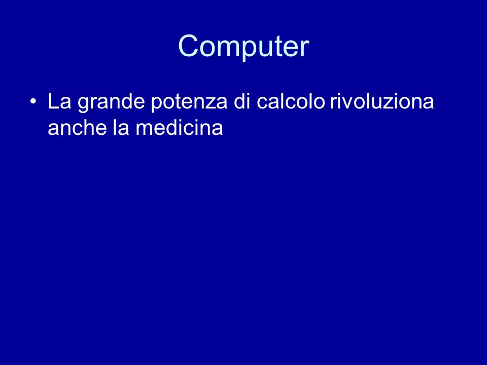Computer La grande potenza di calcolo rivoluziona anche la medicina