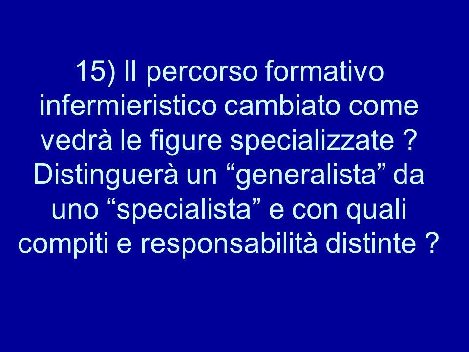 15) Il percorso formativo infermieristico cambiato come vedrà le figure specializzate .