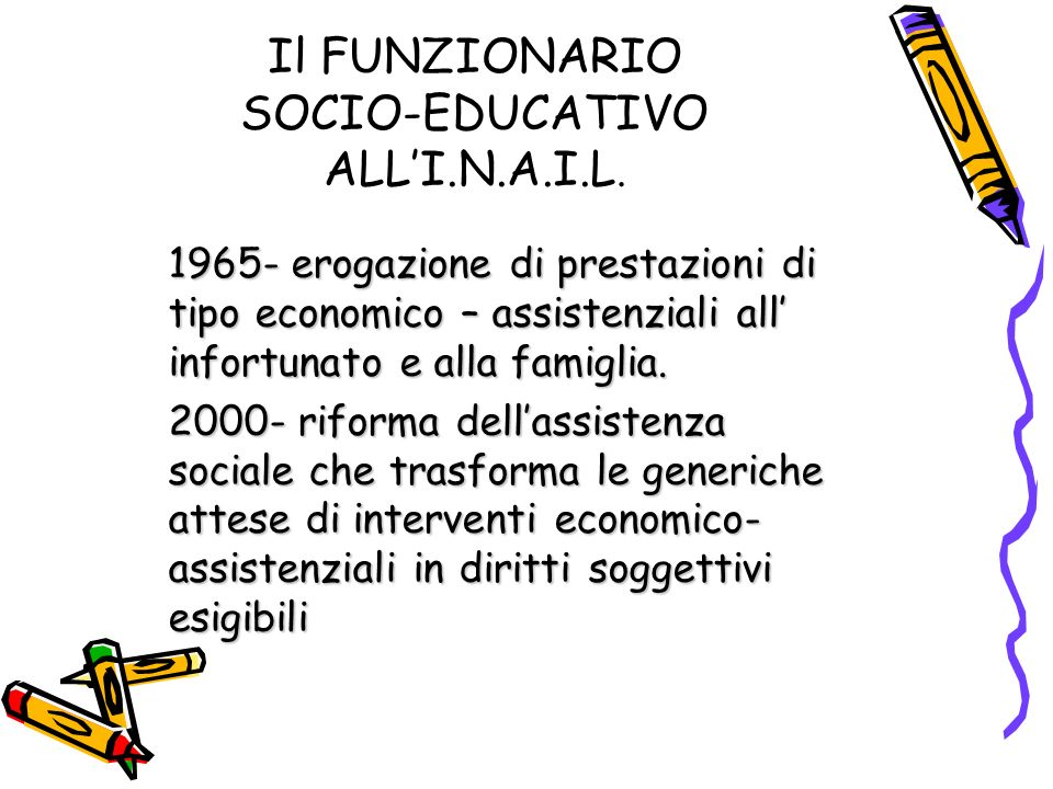Il FUNZIONARIO SOCIO-EDUCATIVO ALL'I.N.A.I.L.