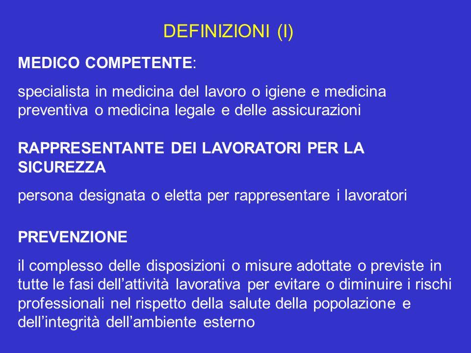 DEFINIZIONI (I) MEDICO COMPETENTE: