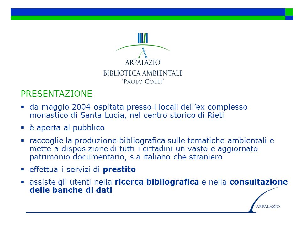 PRESENTAZIONE da maggio 2004 ospitata presso i locali dell'ex complesso monastico di Santa Lucia, nel centro storico di Rieti.