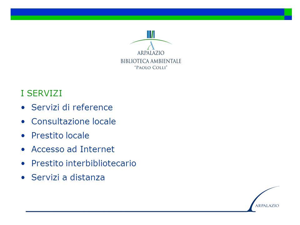 I SERVIZI Servizi di reference. Consultazione locale. Prestito locale. Accesso ad Internet. Prestito interbibliotecario.